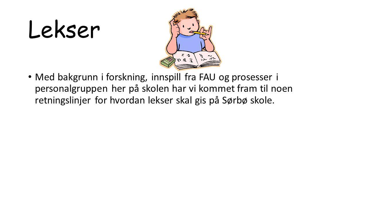 Lekser Med bakgrunn i forskning, innspill fra FAU og prosesser i personalgruppen her på skolen har vi kommet fram til noen retningslinjer for hvordan lekser skal gis på Sørbø skole.