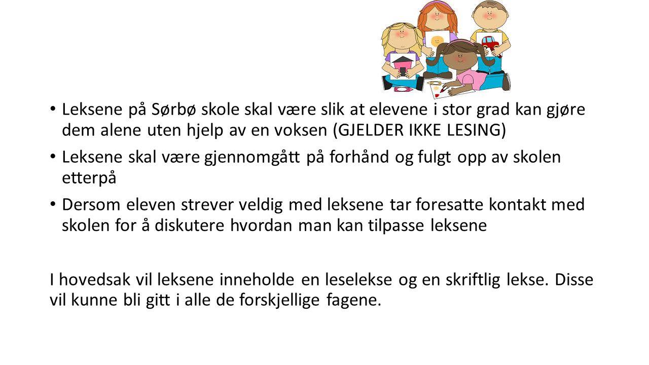 Leksene på Sørbø skole skal være slik at elevene i stor grad kan gjøre dem alene uten hjelp av en voksen (GJELDER IKKE LESING) Leksene skal være gjenn
