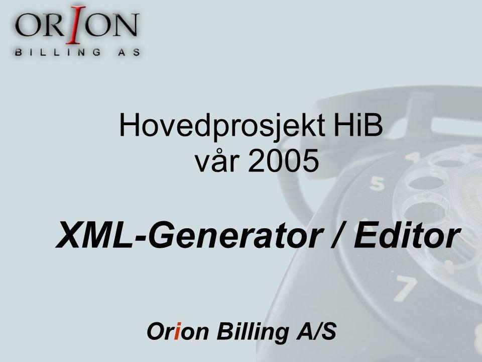 Hovedprosjekt HiB vår 2005 XML-Generator / Editor Orion Billing A/S