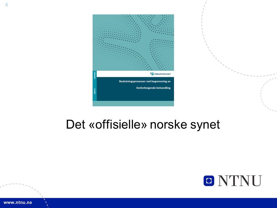 5 Det offisielle norske synet «All behandling må være til pasientens beste.