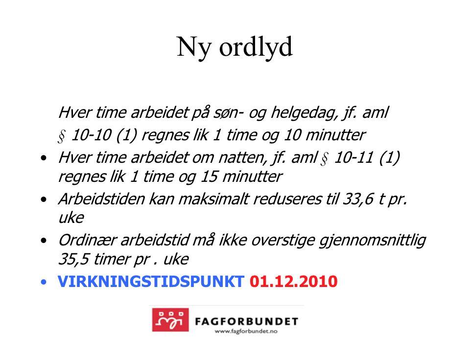 Ny ordlyd Hver time arbeidet på søn- og helgedag, jf.
