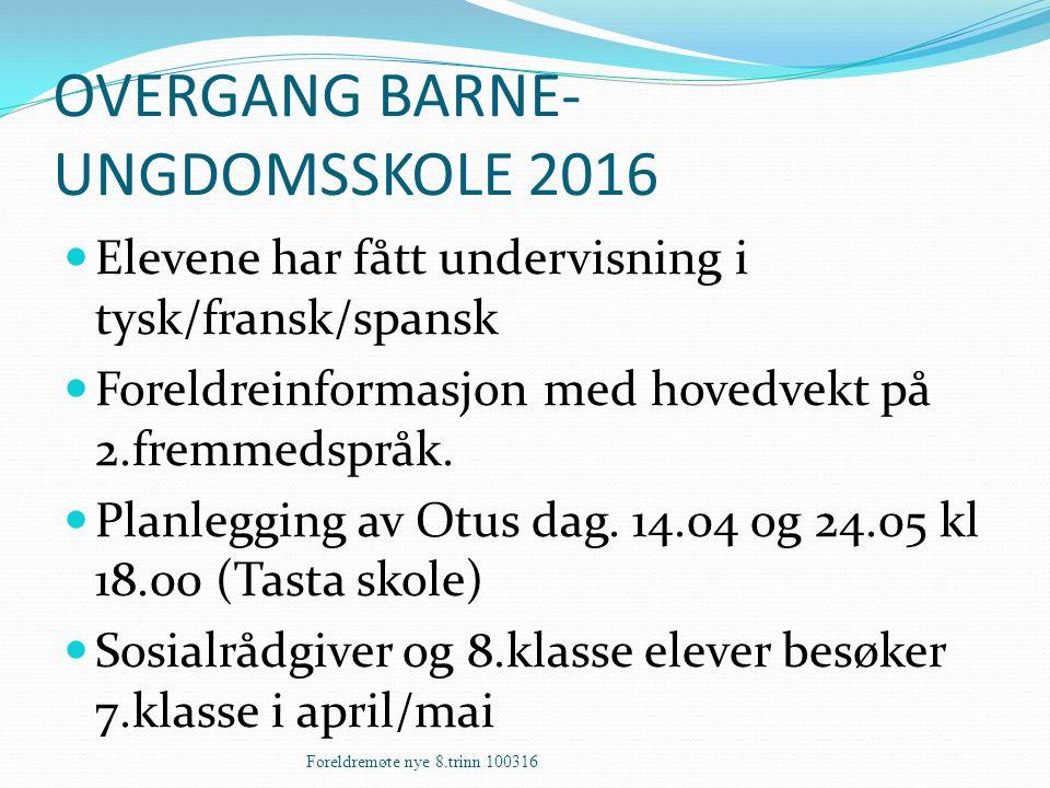 OVERGANG BARNE- UNGDOMSSKOLE 2016 Elevene har fått undervisning i tysk/fransk/spansk Foreldreinformasjon med hovedvekt på 2.fremmedspråk. Planlegging