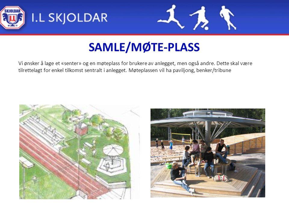 SAMLE/MØTE-PLASS Vi ønsker å lage et «senter» og en møteplass for brukere av anlegget, men også andre.