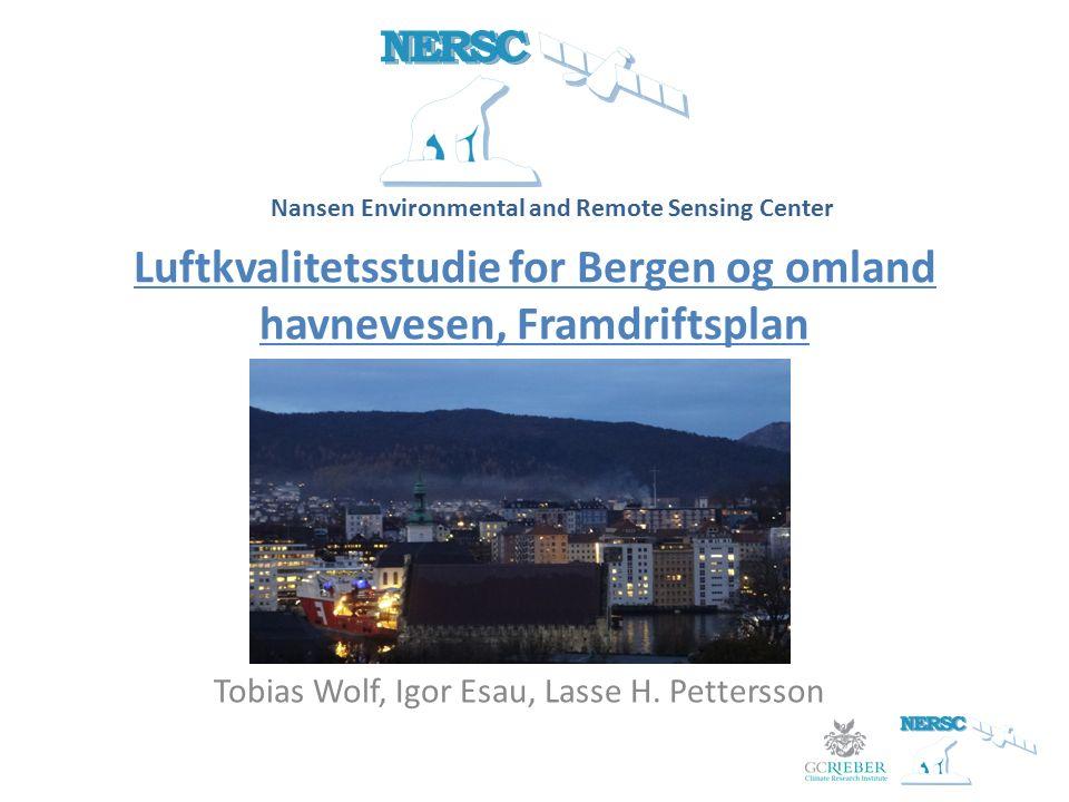 Luftkvalitetsstudie for Bergen og omland havnevesen, Framdriftsplan Nansen Environmental and Remote Sensing Center Tobias Wolf, Igor Esau, Lasse H.