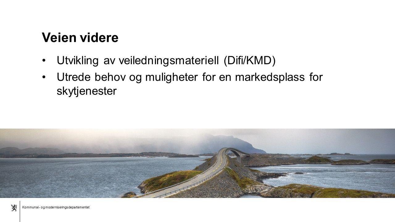 Kommunal- og moderniseringsdepartementet Bokmål mal: Tekst med liggende bilde Veien videre Utvikling av veiledningsmateriell (Difi/KMD) Utrede behov o
