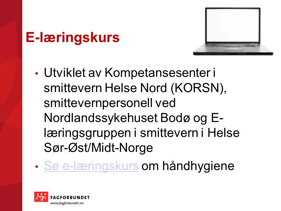 E-læringskurs Utviklet av Kompetansesenter i smittevern Helse Nord (KORSN), smittevernpersonell ved Nordlandssykehuset Bodø og E- læringsgruppen i smittevern i Helse Sør-Øst/Midt-Norge Se e-læringskurs om håndhygiene Se e-læringskurs