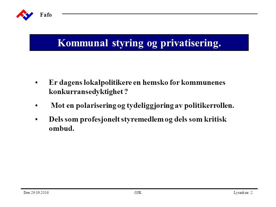 Fafo Den 29.09.2016OJKLysark nr: 2 Er dagens lokalpolitikere en hemsko for kommunenes konkurransedyktighet .