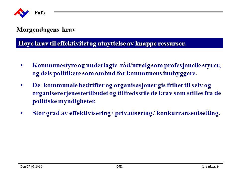 Fafo Den 29.09.2016OJKLysark nr: 9 Høye krav til effektivitet og utnyttelse av knappe ressurser.