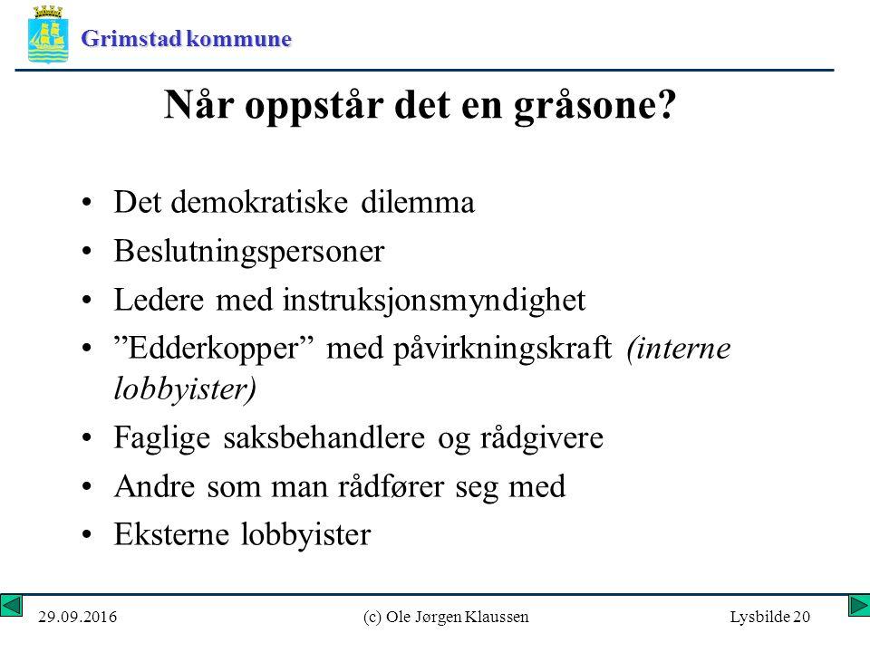 Grimstad kommune 29.09.2016(c) Ole Jørgen KlaussenLysbilde 20 Når oppstår det en gråsone.