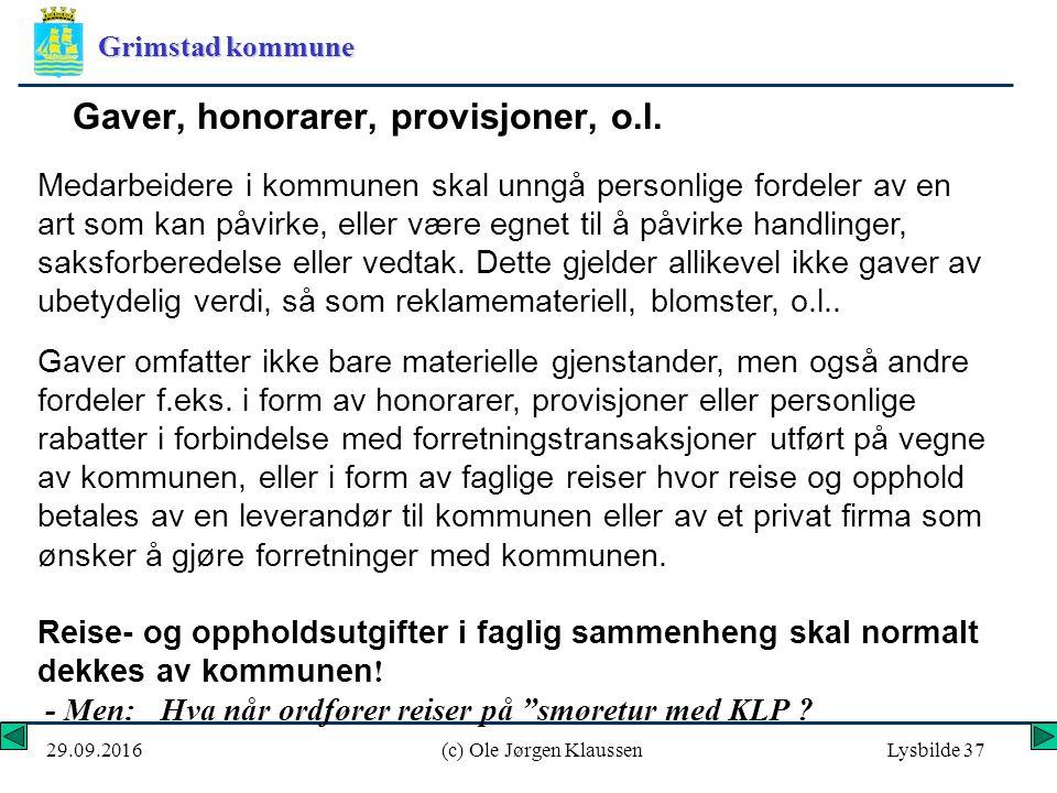 Grimstad kommune 29.09.2016(c) Ole Jørgen KlaussenLysbilde 37 Gaver, honorarer, provisjoner, o.l.