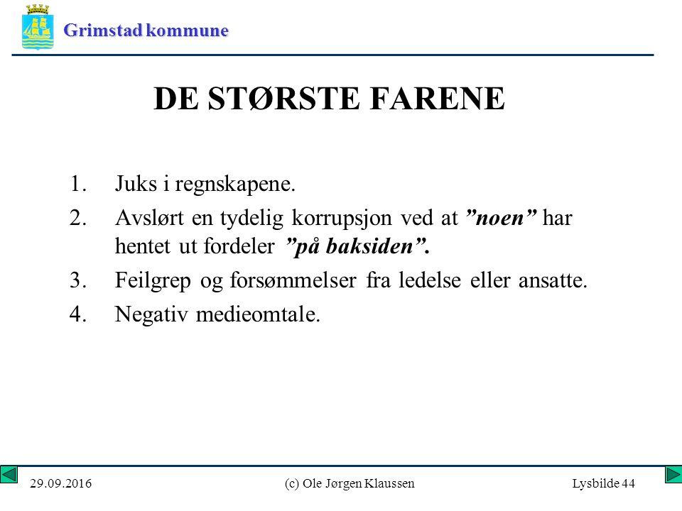 Grimstad kommune 29.09.2016(c) Ole Jørgen KlaussenLysbilde 44 DE STØRSTE FARENE 1.Juks i regnskapene.