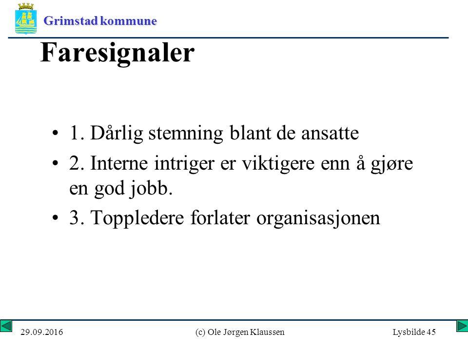 Grimstad kommune 29.09.2016(c) Ole Jørgen KlaussenLysbilde 45 Faresignaler 1.