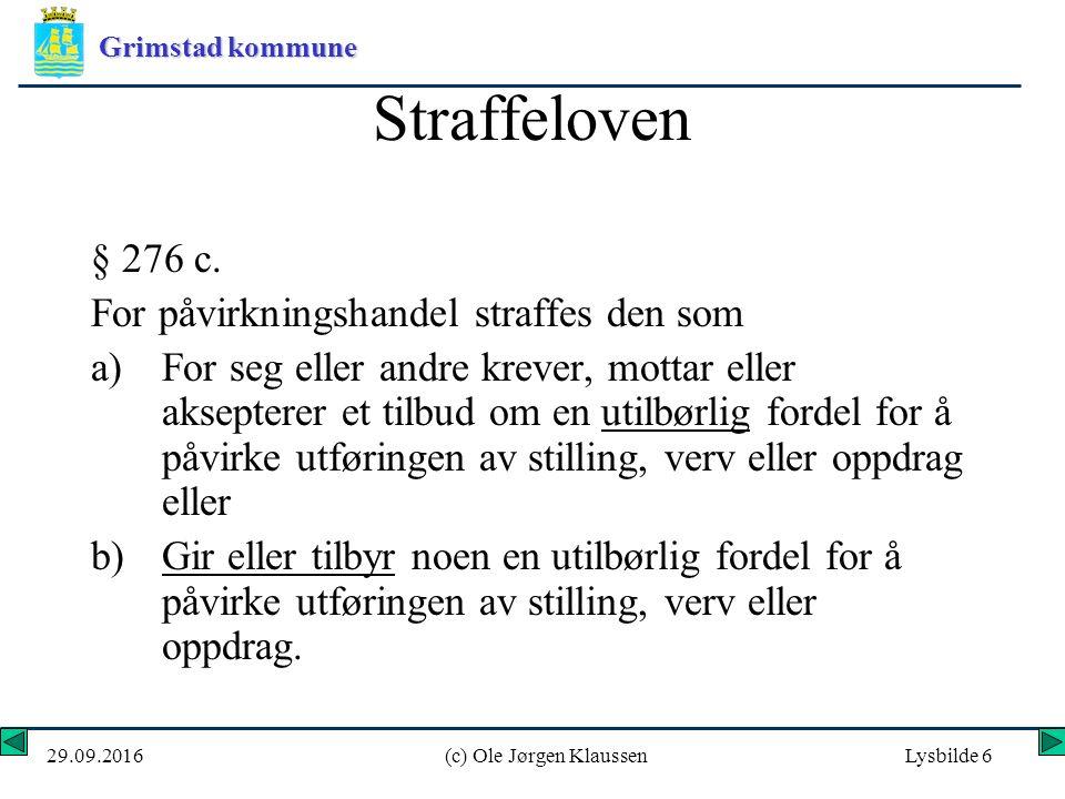 Grimstad kommune 29.09.2016(c) Ole Jørgen KlaussenLysbilde 17 Grønt lys: Profilgaver av ubetydelig verdi.