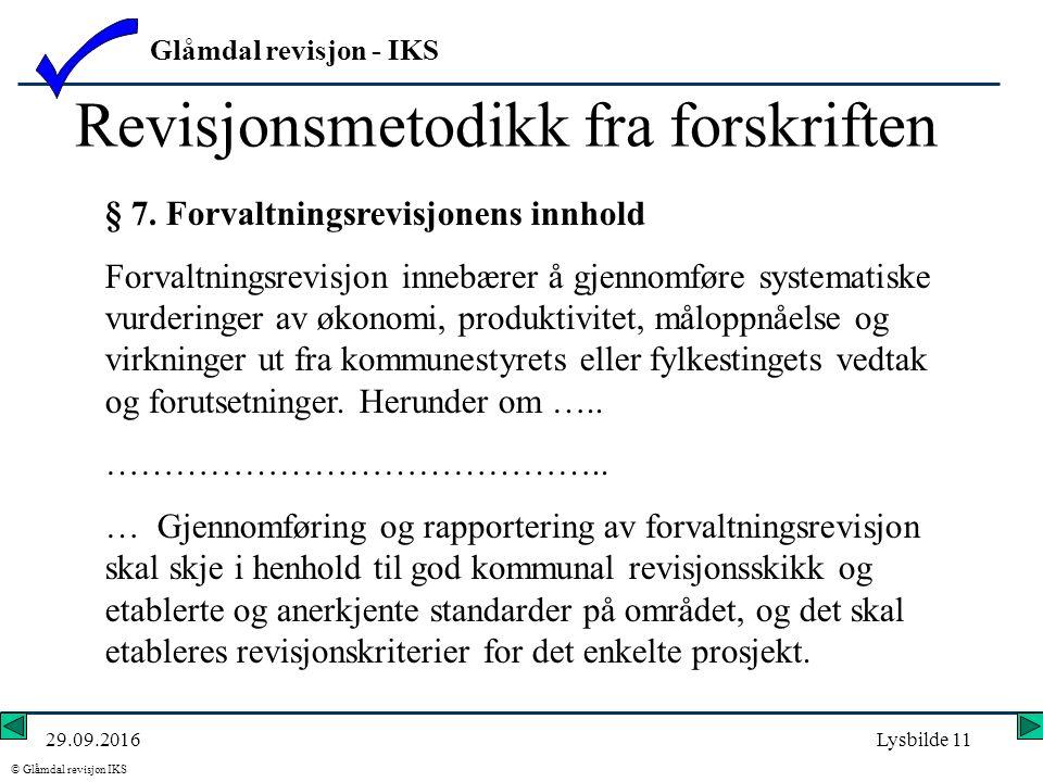 Glåmdal revisjon - IKS © Glåmdal revisjon IKS 29.09.2016Lysbilde 11 Revisjonsmetodikk fra forskriften § 7.