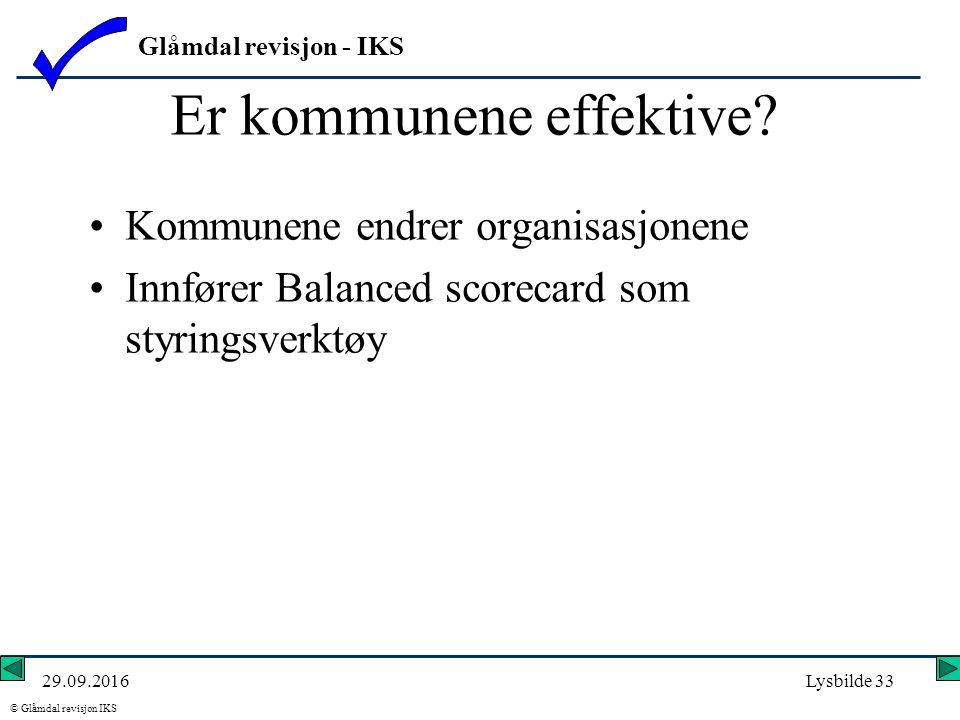Glåmdal revisjon - IKS © Glåmdal revisjon IKS 29.09.2016Lysbilde 33 Er kommunene effektive.