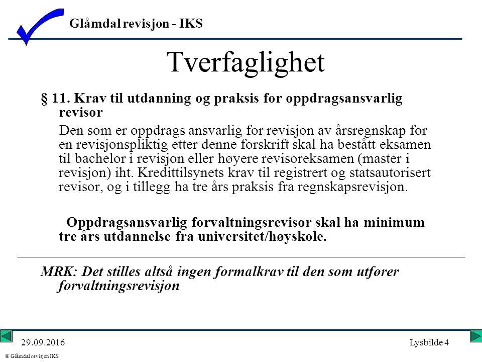 Glåmdal revisjon - IKS © Glåmdal revisjon IKS 29.09.2016Lysbilde 4 Tverfaglighet § 11.