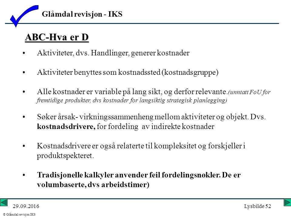 Glåmdal revisjon - IKS © Glåmdal revisjon IKS 29.09.2016Lysbilde 52 ABC-Hva er D Aktiviteter, dvs.