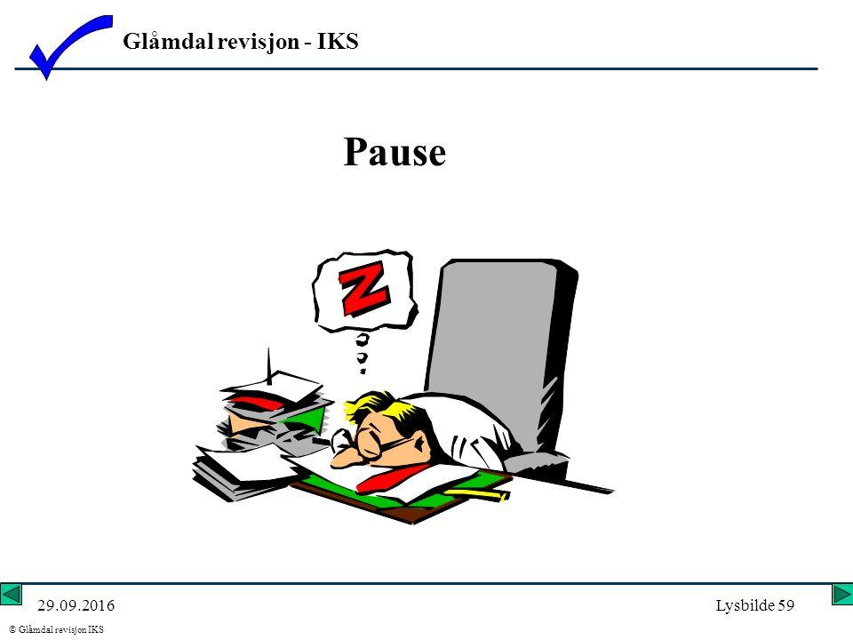 Glåmdal revisjon - IKS © Glåmdal revisjon IKS 29.09.2016Lysbilde 59 Pause