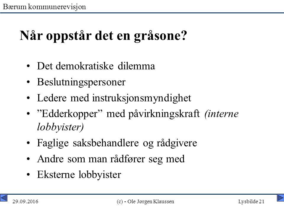 Bærum kommunerevisjon 29.09.2016(c) - Ole Jørgen KlaussenLysbilde 21 Når oppstår det en gråsone.