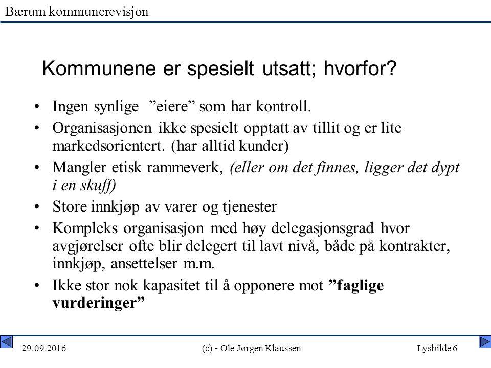 Bærum kommunerevisjon 29.09.2016(c) - Ole Jørgen KlaussenLysbilde 6 Kommunene er spesielt utsatt; hvorfor.