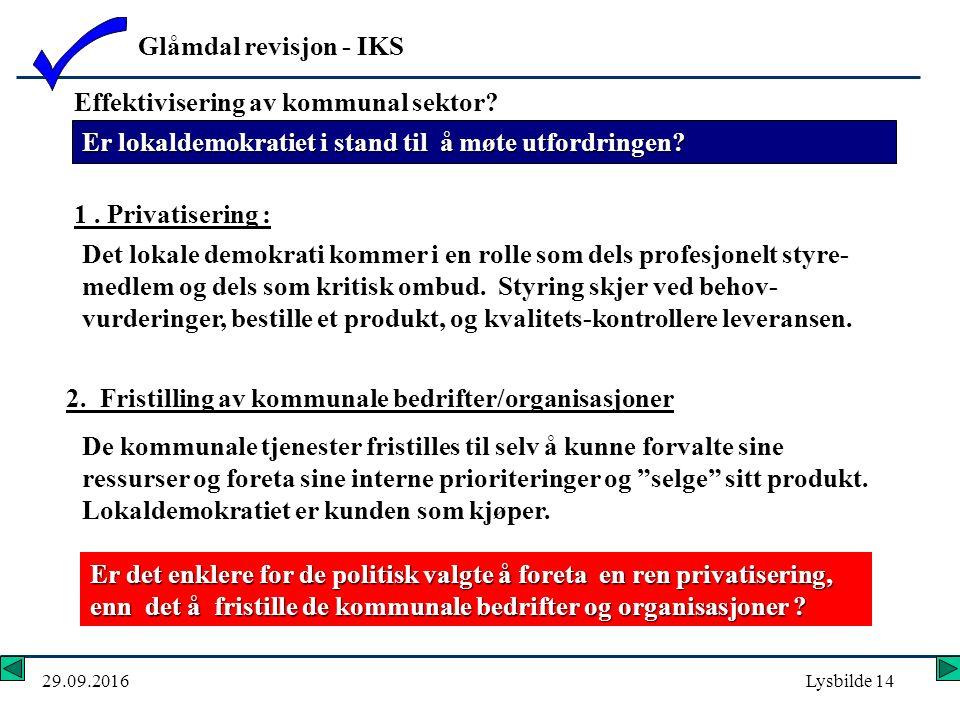 Glåmdal revisjon - IKS 29.09.2016Lysbilde 14 Er lokaldemokratiet i stand til å møte utfordringen.