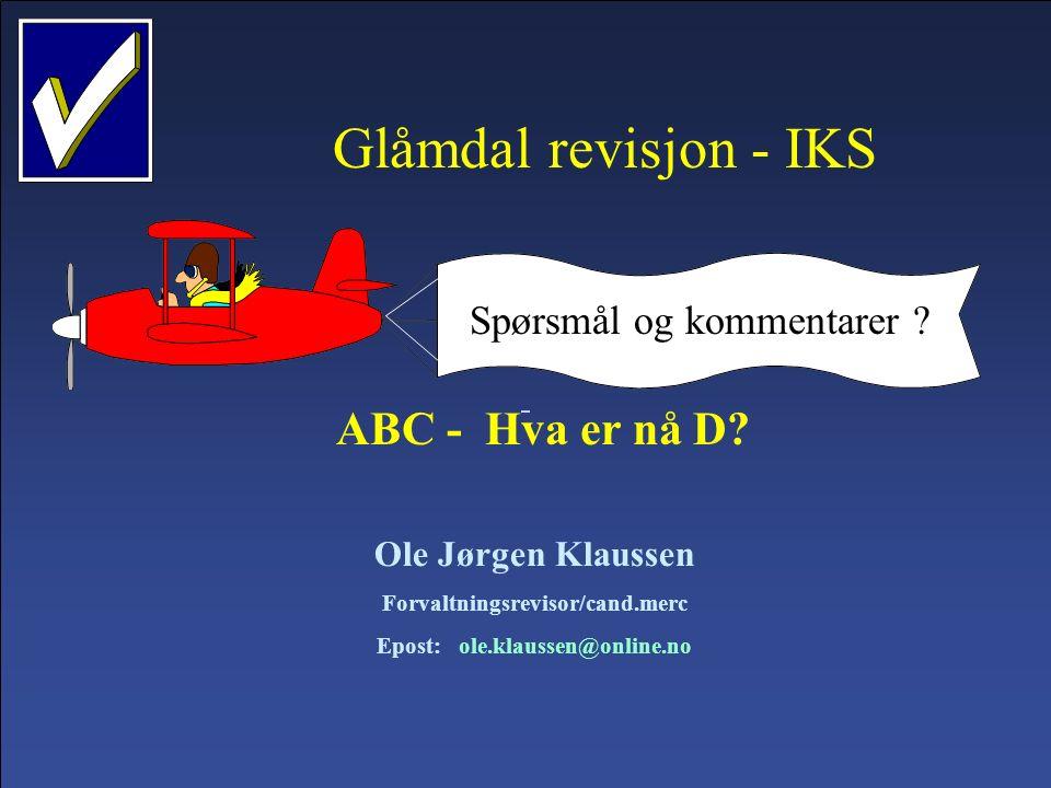 Glåmdal revisjon - IKS 29.09.2016Lysbilde 46 Glåmdal revisjon - IKS Spørsmål og kommentarer .