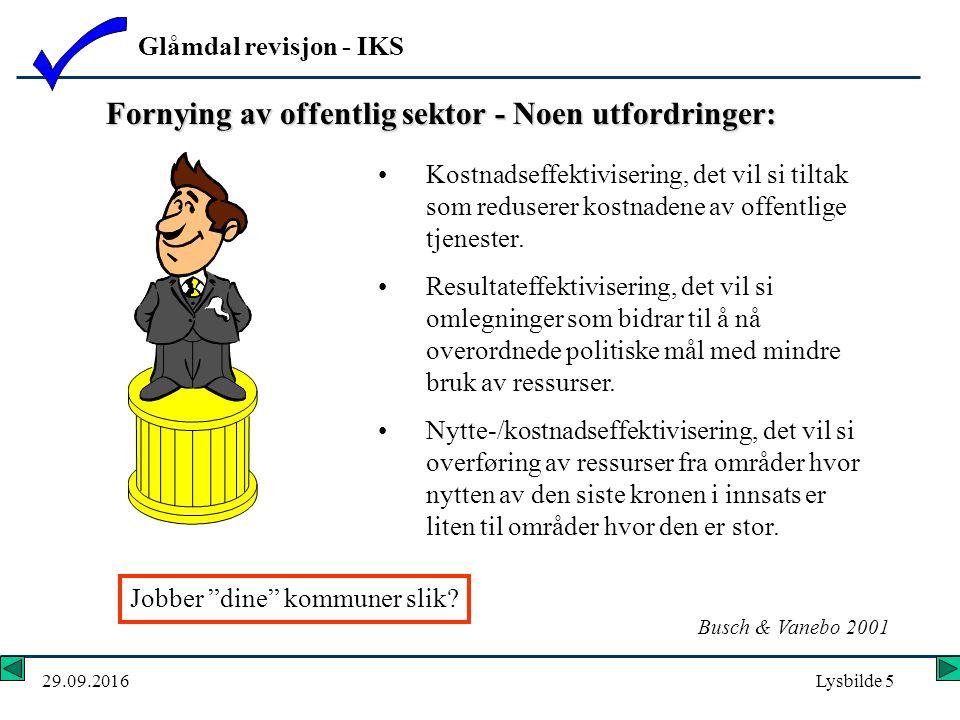 Glåmdal revisjon - IKS 29.09.2016Lysbilde 5 Kostnadseffektivisering, det vil si tiltak som reduserer kostnadene av offentlige tjenester.