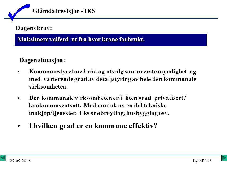 Glåmdal revisjon - IKS 29.09.2016Lysbilde 6 Kommunestyret med råd og utvalg som øverste myndighet og med varierende grad av detaljstyring av hele den kommunale virksomheten.