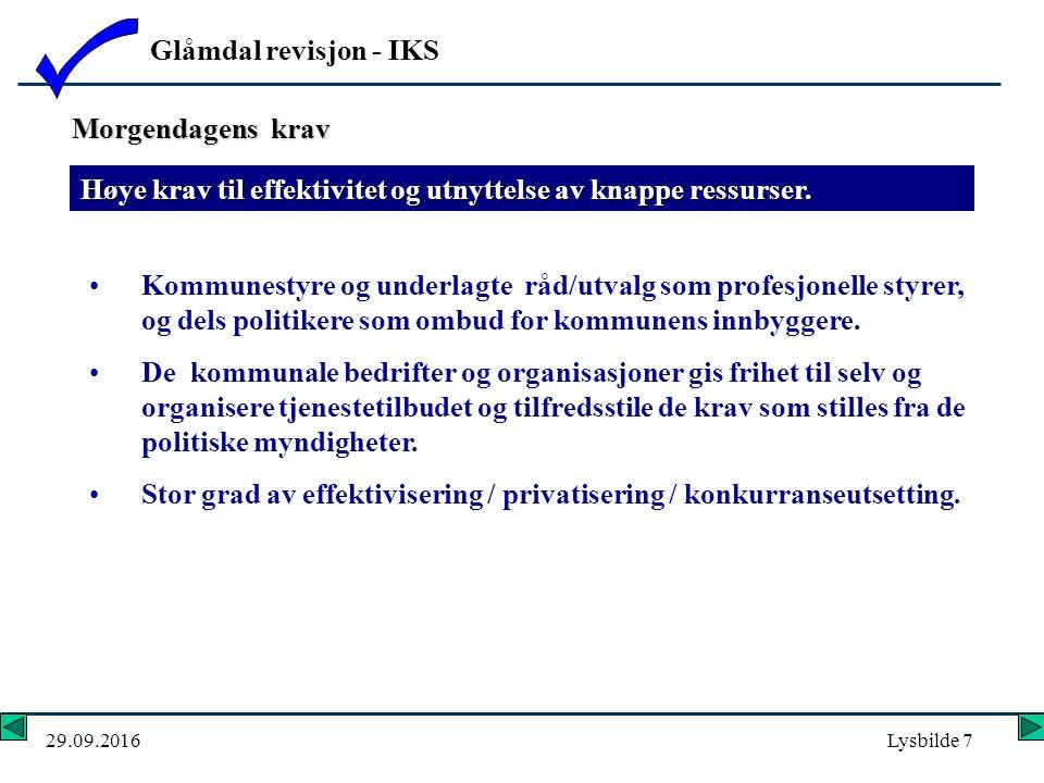Glåmdal revisjon - IKS 29.09.2016Lysbilde 7 Høye krav til effektivitet og utnyttelse av knappe ressurser.