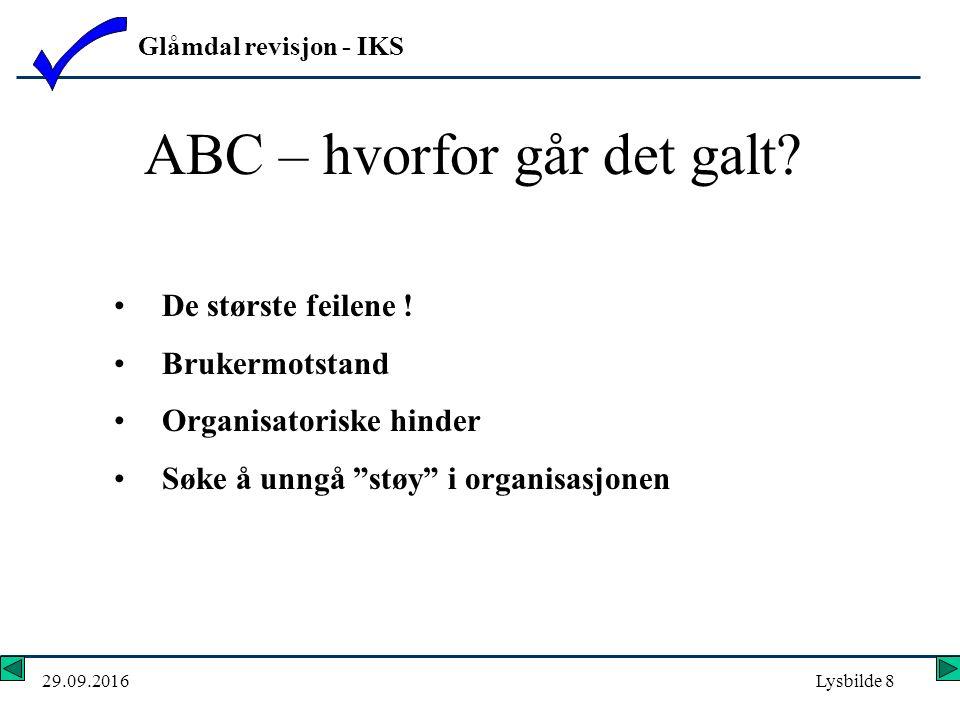 Glåmdal revisjon - IKS 29.09.2016Lysbilde 8 ABC – hvorfor går det galt.