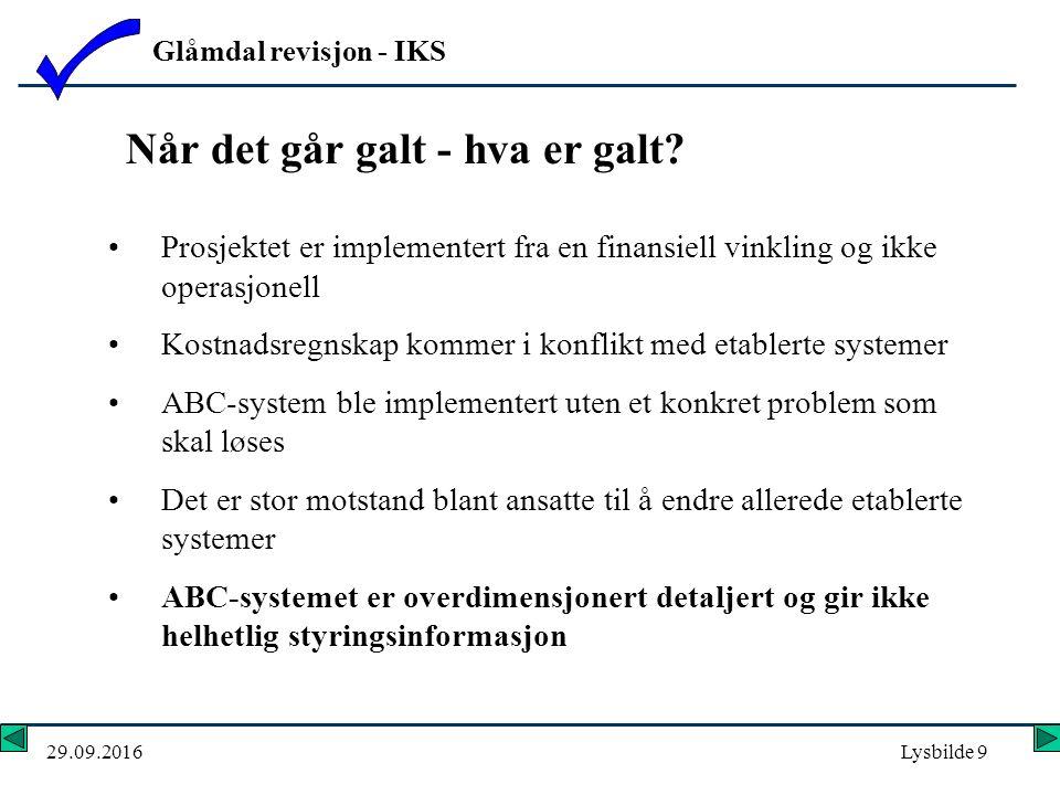 Glåmdal revisjon - IKS 29.09.2016Lysbilde 9 Når det går galt - hva er galt.