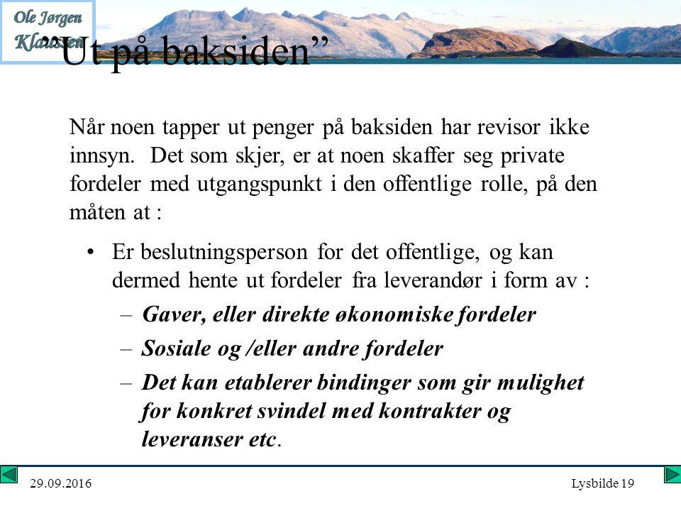 """29.09.2016Lysbilde 19 """"Ut på baksiden"""" Er beslutningsperson for det offentlige, og kan dermed hente ut fordeler fra leverandør i form av : –Gaver, ell"""