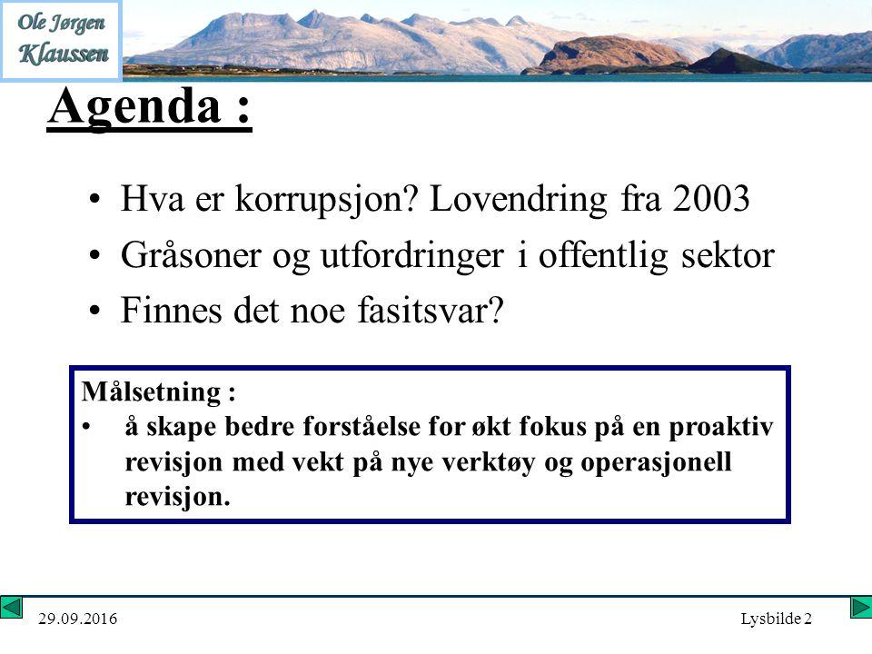 29.09.2016Lysbilde 2 Agenda : Hva er korrupsjon.