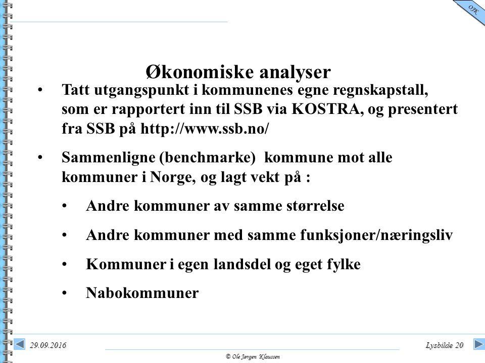 © Ole Jørgen Klaussen OJK 29.09.2016Lysbilde 20 Økonomiske analyser Tatt utgangspunkt i kommunenes egne regnskapstall, som er rapportert inn til SSB v