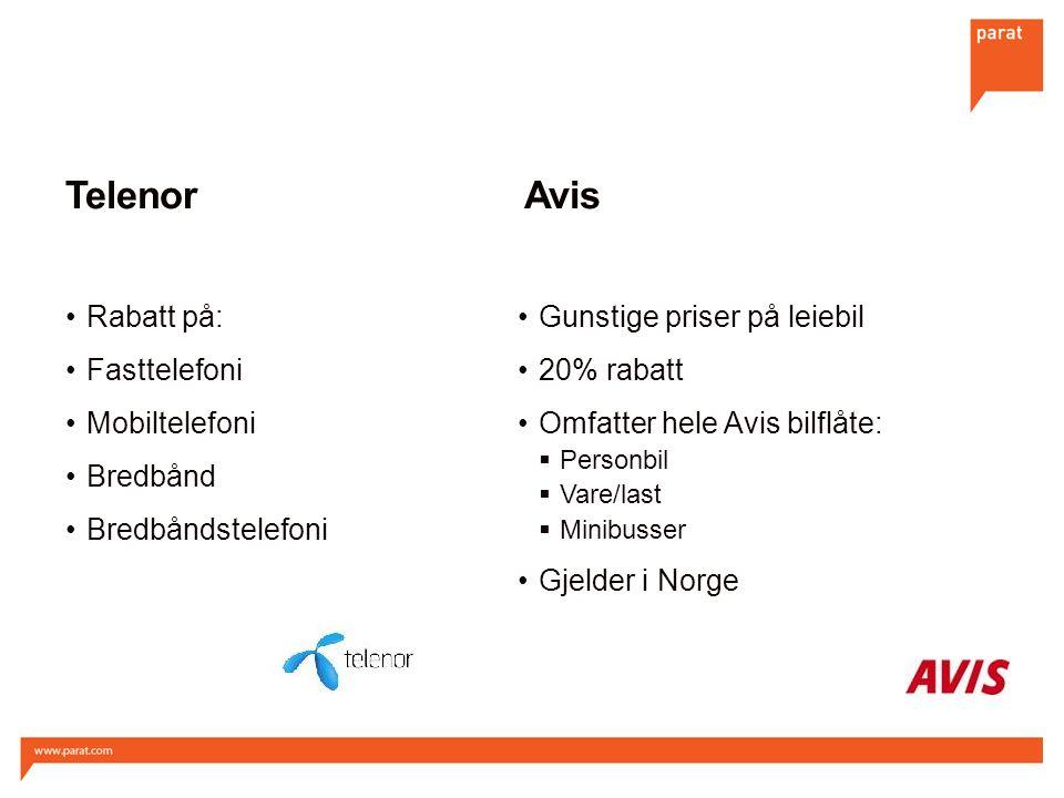 Telenor Rabatt på: Fasttelefoni Mobiltelefoni Bredbånd Bredbåndstelefoni Gunstige priser på leiebil 20% rabatt Omfatter hele Avis bilflåte:  Personbil  Vare/last  Minibusser Gjelder i Norge Avis