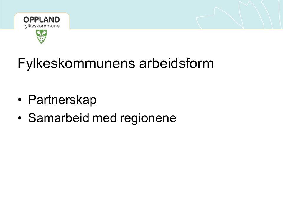 Fylkeskommunens arbeidsform Partnerskap Samarbeid med regionene