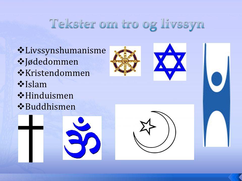  Livssynshumanisme  Jødedommen  Kristendommen  Islam  Hinduismen  Buddhismen
