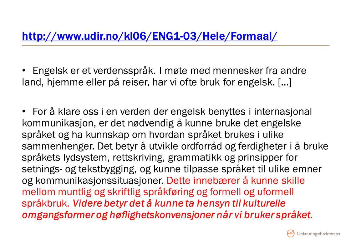 http://www.udir.no/kl06/ENG1-03/Hele/Formaal/ Engelsk er et verdensspråk.