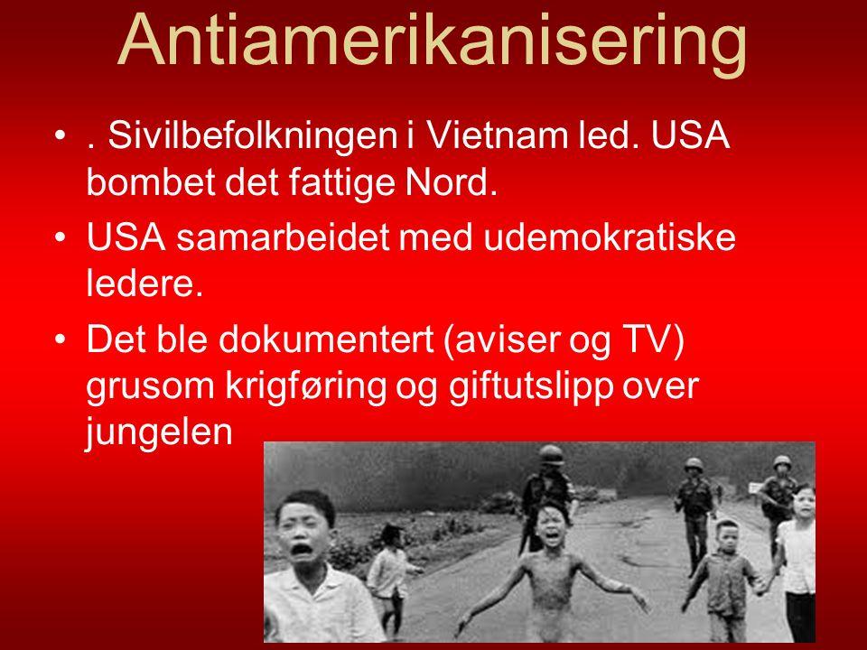 Antiamerikanisering. Sivilbefolkningen i Vietnam led. USA bombet det fattige Nord. USA samarbeidet med udemokratiske ledere. Det ble dokumentert (avis