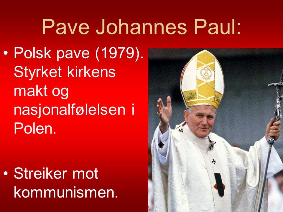 Pave Johannes Paul: Polsk pave (1979). Styrket kirkens makt og nasjonalfølelsen i Polen. Streiker mot kommunismen. 25