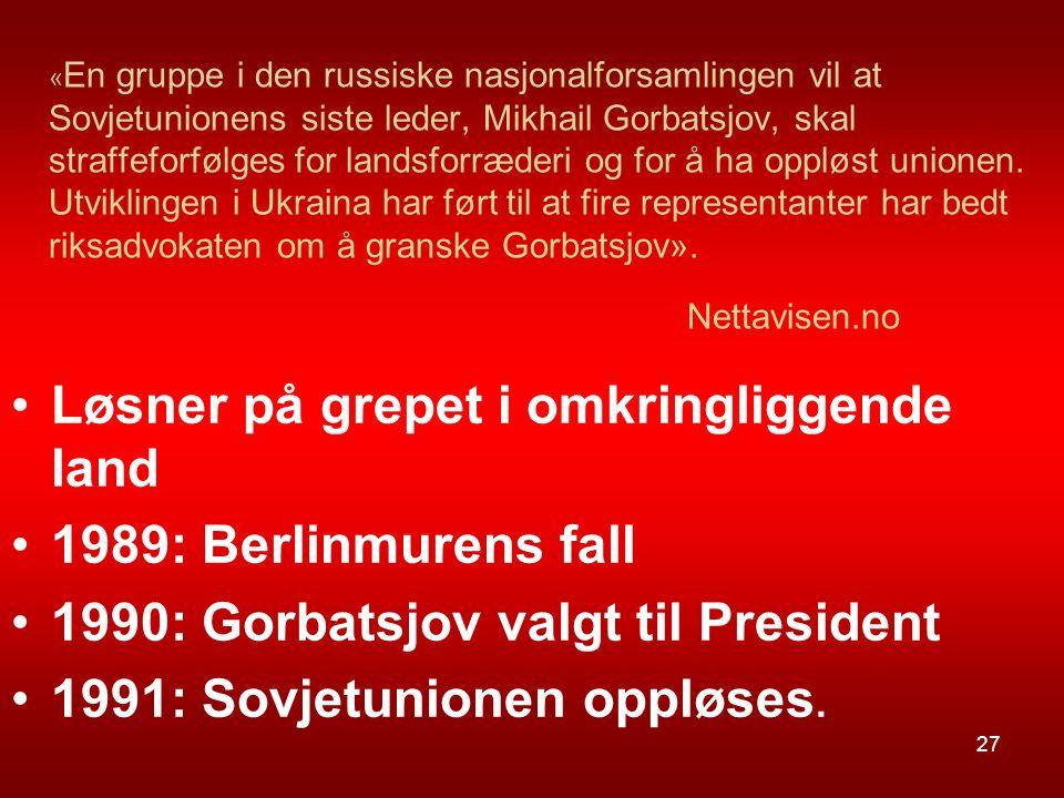 « En gruppe i den russiske nasjonalforsamlingen vil at Sovjetunionens siste leder, Mikhail Gorbatsjov, skal straffeforfølges for landsforræderi og for