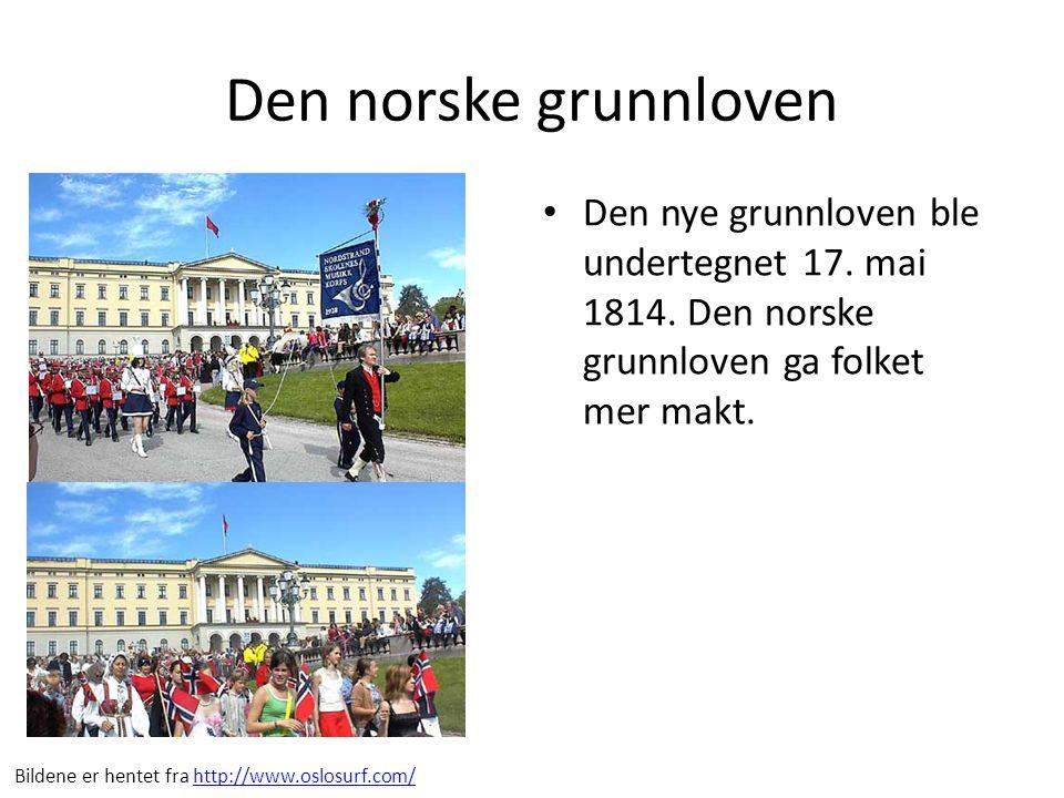 Den norske grunnloven Den nye grunnloven ble undertegnet 17.