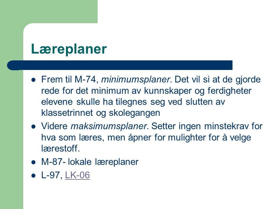 Læreplaner Frem til M-74, minimumsplaner.