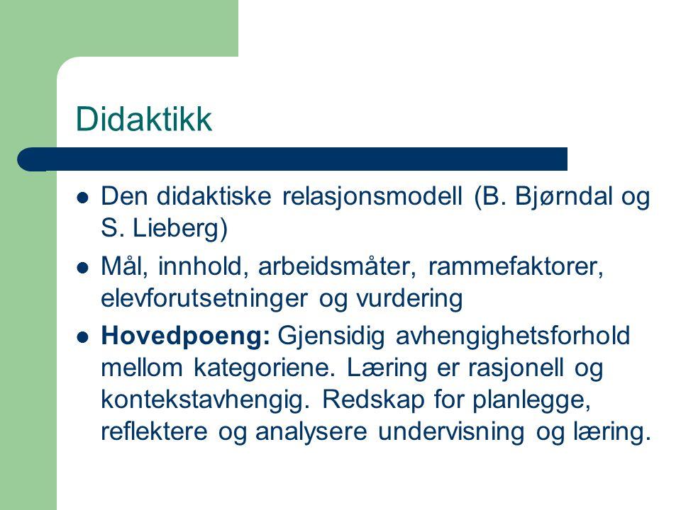 Didaktikk Den didaktiske relasjonsmodell (B. Bjørndal og S.