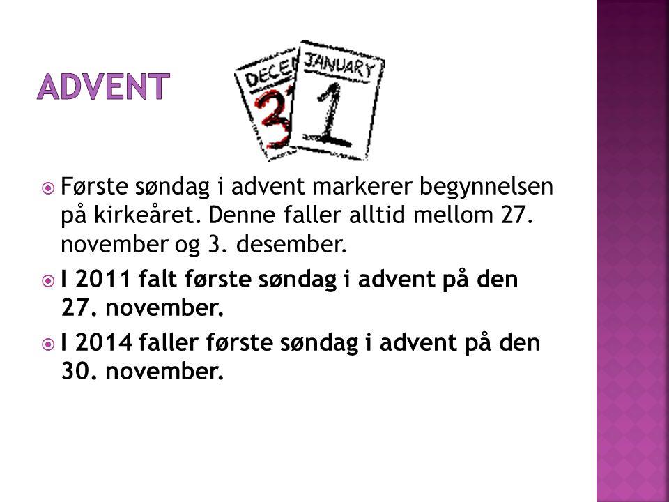  Første søndag i advent markerer begynnelsen på kirkeåret.