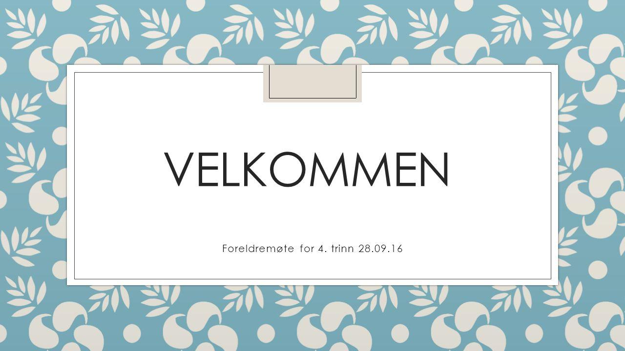 VELKOMMEN Foreldremøte for 4. trinn 28.09.16