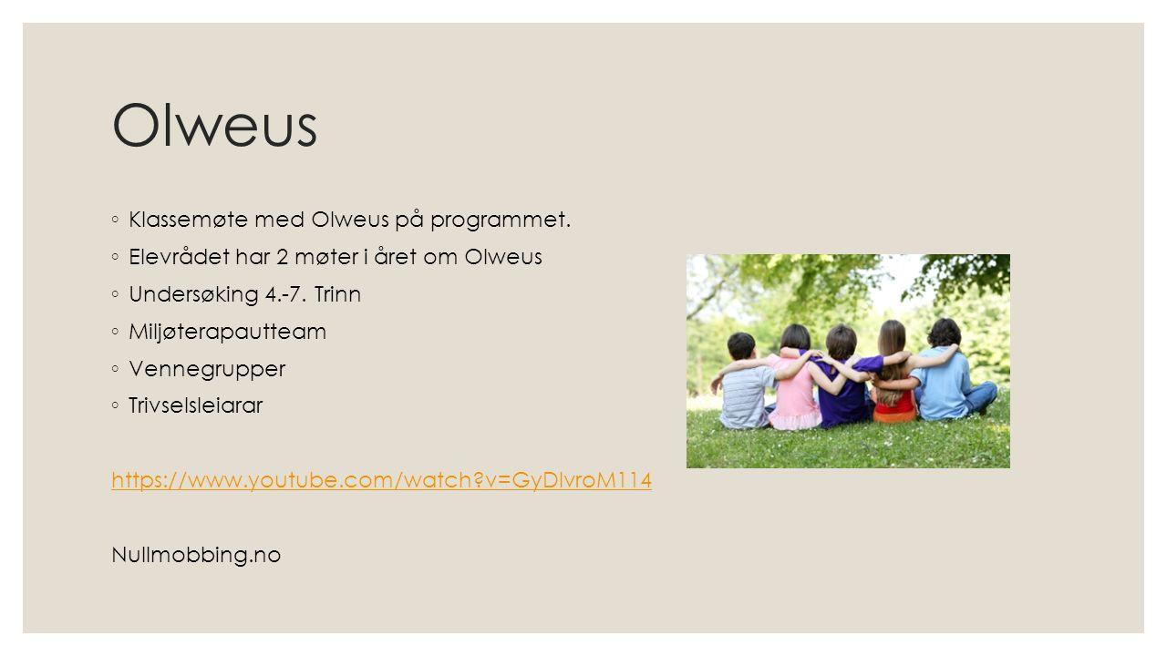 Olweus ◦ Klassemøte med Olweus på programmet.