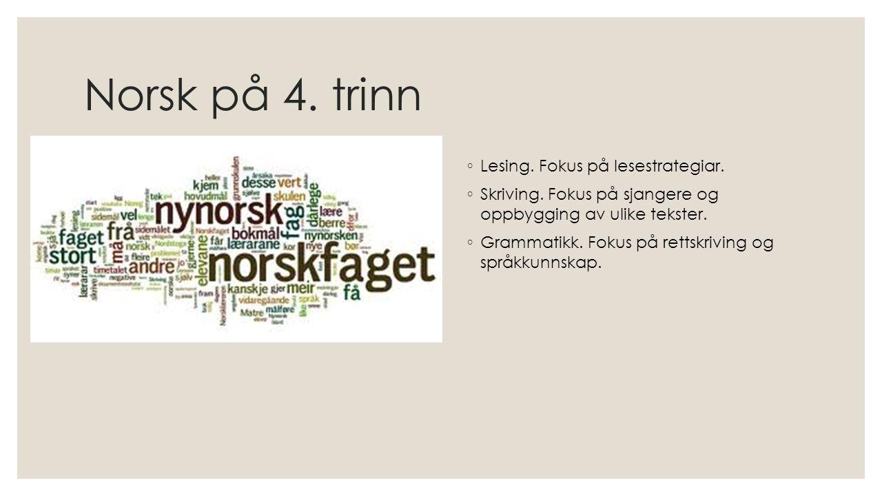 Norsk på 4. trinn ◦ Lesing. Fokus på lesestrategiar.