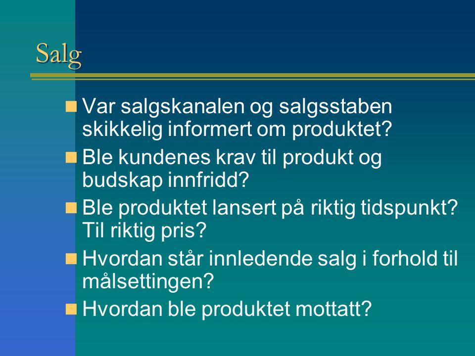 Salg Var salgskanalen og salgsstaben skikkelig informert om produktet.