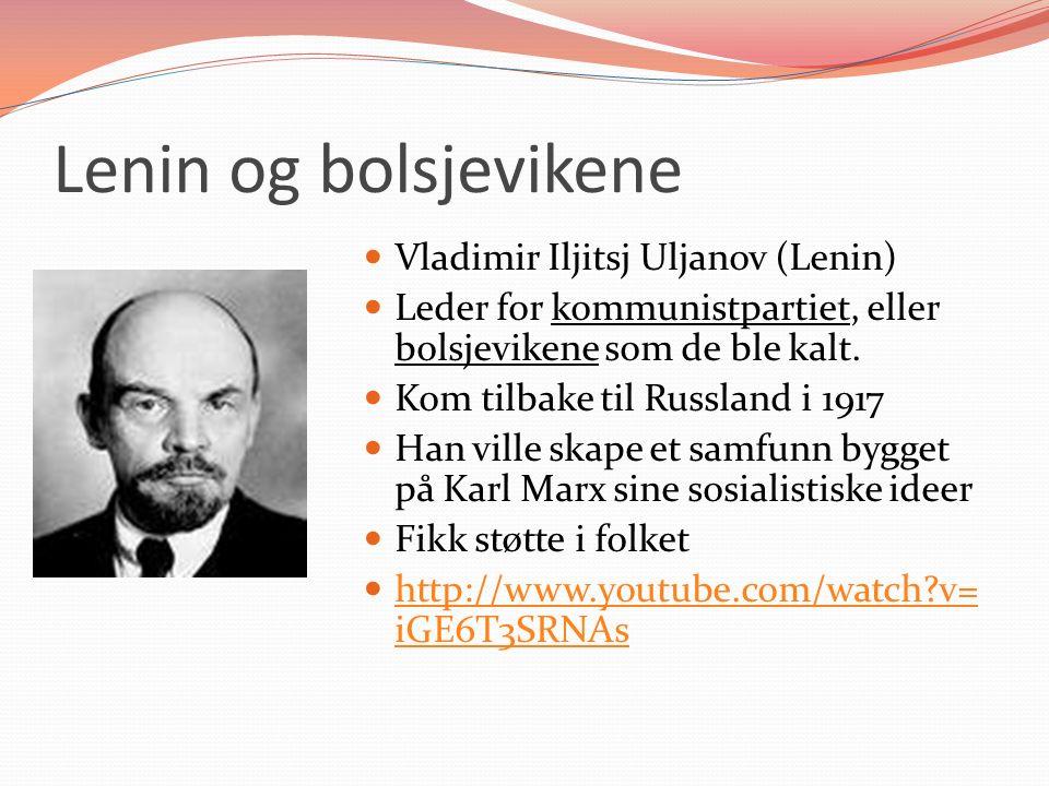 Lenin og bolsjevikene Vladimir Iljitsj Uljanov (Lenin) Leder for kommunistpartiet, eller bolsjevikene som de ble kalt.